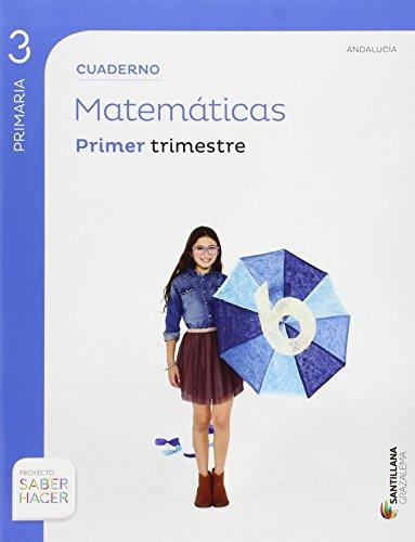 CUADERNO MATEMATICAS 3 PRIMARIA 1 TRIM SABER HACER - 9788483056721