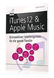 iTunes 12 & Apple Music - Grenzenloser Mediengenuss für die ganze Familie (für macOS bzw. OS X, iOS sowie Windows)