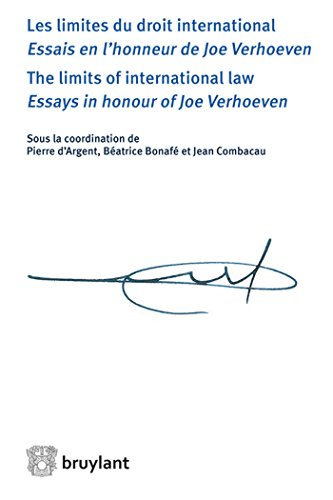 Les limites du droit international, essai en l'honneur de Joe verhoeven (français/anglais): the limits of international law- essays in honour of Joe Verhoeven