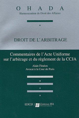 Droit de l'arbitrage : Commentaires de l'Acte Uniforme sur l'arbitrage et du rglement de la CCJA