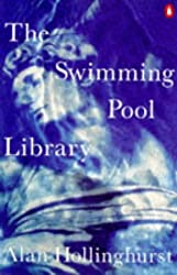 Swimming-pool Library by Alan Hollinghurst (1989-07-06)