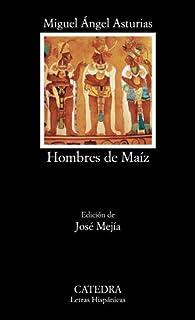 Hombres de Maíz par Miguel Ángel Asturias