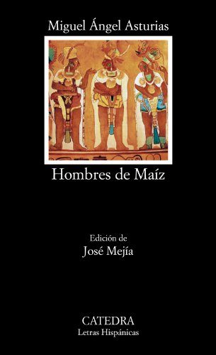 Hombres de Maíz (Letras Hispánicas)