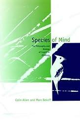 Species of Mind: Philosophy and Biology of Cognitive Ethology (Bradford Book) (Bradford Books)