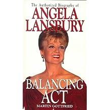 Balancing Act: The Authorized Biography of Angela Lansbury