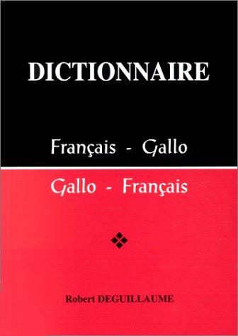 Dictionnaire de français-gallo, gallo-français par Robert Deguillaume