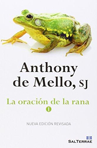 La oración de la rana - 1 (Pozo de Siquem) por Anthony de Mello