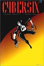 Cybersix, tome 3 de Carlos Meglia