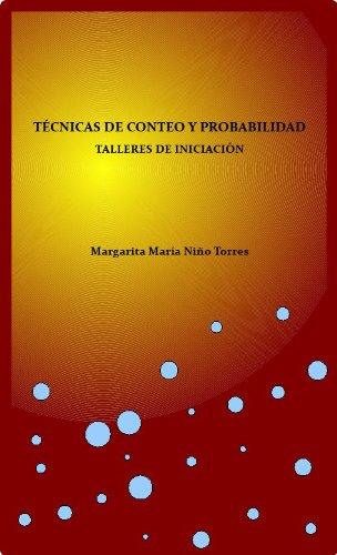 Técnicas de conteo y Probabilidad. Talleres iniciales por Margarita María Niño Torres