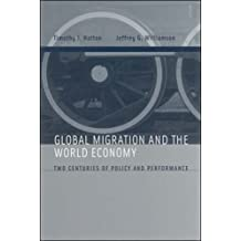 Global Migration and the World Economy – Two Centuries of Policy and Performance