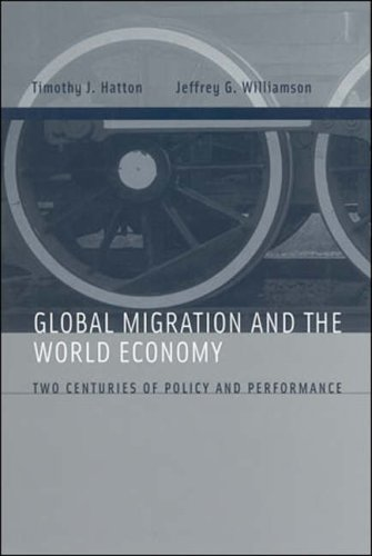 Global Migration and the World Economy: Two Centuries of Policy and Performance