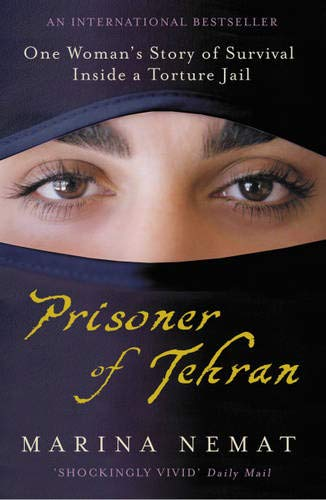 Prisoner of Tehran: One Woman's Story of Survival Inside a Torture Jail - Taschenbuch-häftlinge
