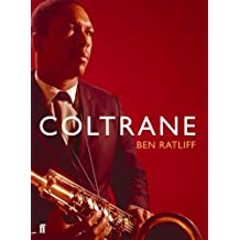 Coltrane: The Story of a Sound by Ben Ratliff (2007-10-18)