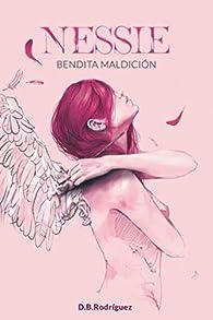Nessie Bendita Maldición: La historia que ha revolucionado la plataforma naranja. par  Dalia Beatriz Rodríguez Chávez