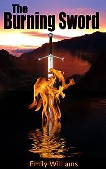 The Burning Sword: A fantasy novel by [Williams, Emily]