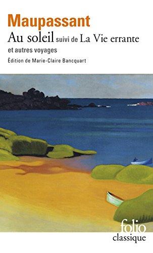 Read Au soleil / La Vie errante et autres voyages (édition enrichie) epub, pdf