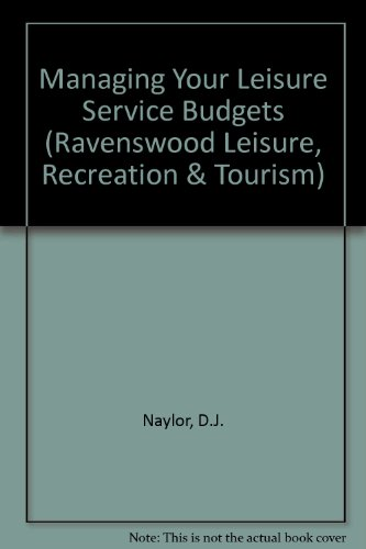 Managing Your Leisure Service Budgets (Ravenswood Leisure, Recreation & Tourism) por D.J. Naylor