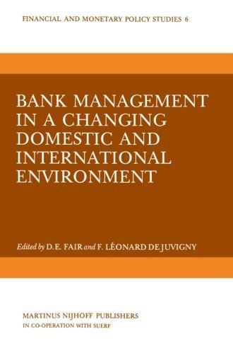 Bank Management in a Changing Domestic and International Environment: The Challenges of the Eighties (Financial and Monetary Policy Studies) (2013-10-04)