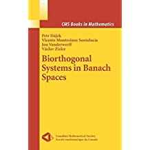 Biorthogonal Systems in Banach Spaces (CMS Books in Mathematics) by Petr Hajek (2007-11-09)