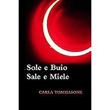 SOLE E BUIO SALE E MIELE