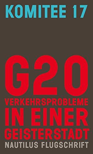 G20. Verkehrsprobleme in einer Geisterstadt: Nautilus Flugschrift -