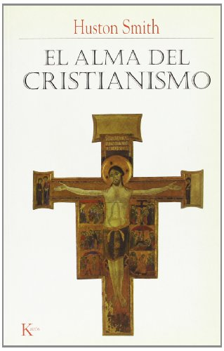 El alma del cristianismo por Huston Smith