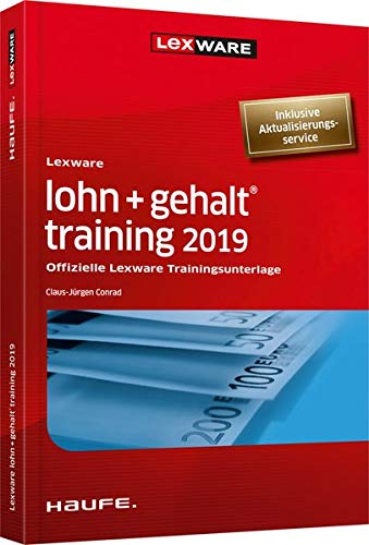 Lexware lohn+gehalt® training 2019 - inkl. Arbeitshilfen online: Offizielle Lexware Trainingsunterlage
