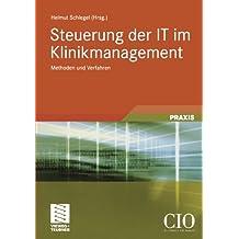Steuerung der IT im Klinikmanagement: Methoden und Verfahren (German Edition) (Edition CIO)