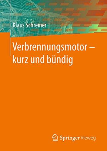 Verbrennungsmotor - kurz und bündig - Verbrennungsmotoren
