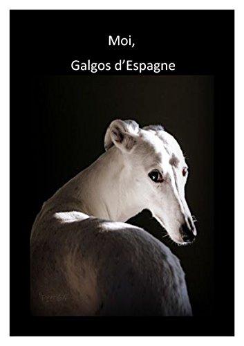 Livre gratuits Moi, Galgos d'Espagne pdf, epub