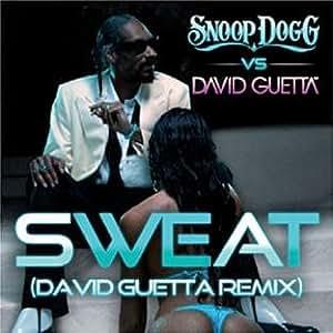 Sweat (Snoop Dogg Vs. David Guetta)