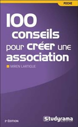 Descargar Libro 100 conseils pour créer une association de Miren Lartigue