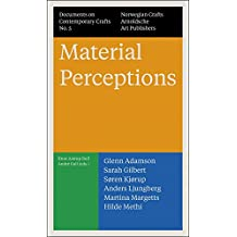 Documents on contemporary crafts : Tome 5 : Material perceptions