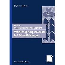 Wertschöpfungsprozesse bei Dienstleistungen: Forum Dienstleistungsmanagement (German Edition)
