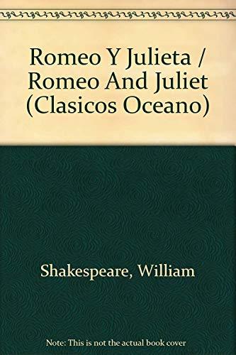 Romeo Y Julieta/Romeo And Juliet (Clasicos Oceano) por William Shakespeare