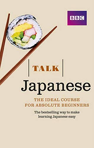 Talk Japanese (Book/CD Pack): The ideal Japanese course for absolute beginners