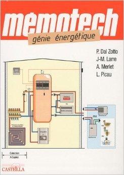 Mémotech, génie énergétique : Bac Pro, Bac STI, BTS, DUT de Paolo Dal Zotto ,J-M Larre,A Merlet ( 1 novembre 2009 )