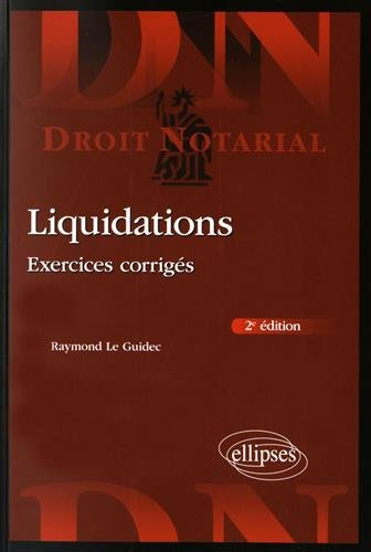 Liquidations : Exercices corrigées par Raymond Le Guidec