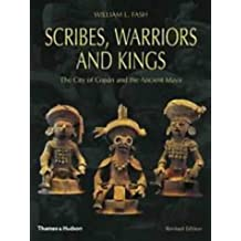 Scribes, Warriors and Kings: The City of Copan and the Ancient Maya (New Aspects of Antiquity)