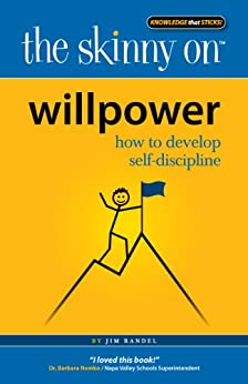 The Skinny on Willpower: How to Develop Self Discipline by [Randel, Jim]