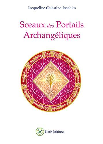 Sceaux des Portails Archangéliques par  Elixir éditions