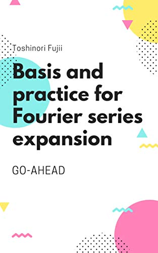 Basis and practice for Fourier series expansion (English Edition)