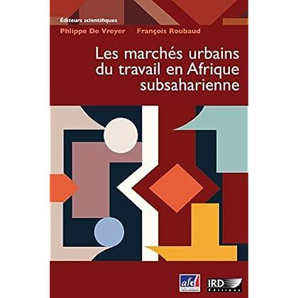 Les marchés urbains du travail en Afrique subsaharienne (Synthèses)