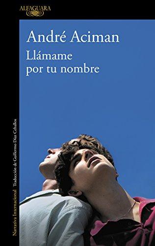 Llámame por tu nombre (LITERATURAS) por André Aciman