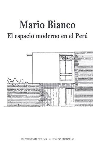 Mario Bianco: El espacio moderno en el Perú