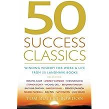 50 Success Classics: Winning Wisdom For Work & Life From 50 Landmark Books