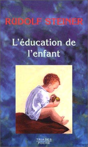 L'Education de l'enfant: Un choix de confÿ©rences et d'ÿ©crits