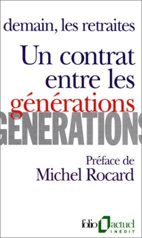 Un Contrat entre les générations: Demain, les retraites