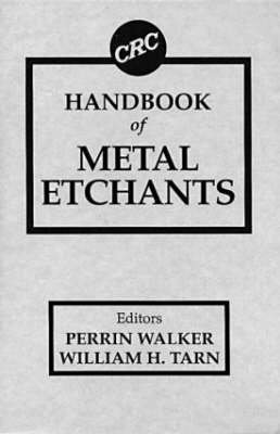 crc-handbook-of-metal-etchants-edited-by-perrin-walker-published-on-january-1991