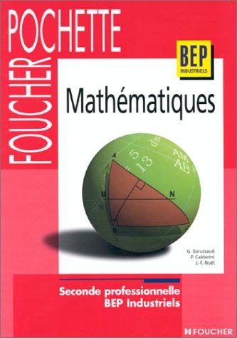 Mathématiques : 2de professionnelle, BEP industriels